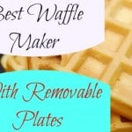 Best Waffle Maker With Removable Plates Review