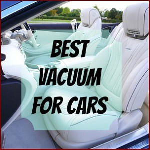 Best Vacuum for Cars