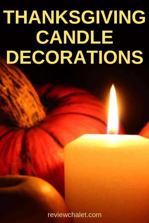 Need some Thanksgiving decoration ideas? Warm up your holiday table with some beautiful Thanksgiving candles, either in a centerpiece, or added to the table decorations. Here are some quick and simple ideas. #thanksgivingcandles #thanksgivingdinner #thanksgivingdecodrations #autumncenterpieces #fallcenterpieces #candles