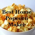Best Home Popcorn Maker Review