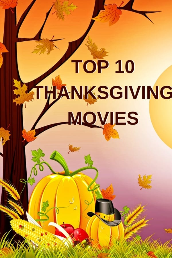 Here's a list of the best 10 Thanksgiving movies. There are Thanksgiving movies for kids, couples, teens, and families: something for everyone in your home. And if you have Amazon prime, 8 or the 10 movies on this list are free. #thanksgiving #thanksgivingmovies #holidaymovies #holidays #familymovies