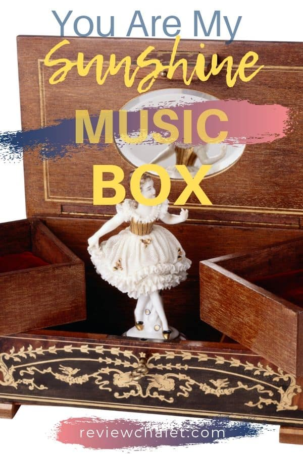 Lovely you are my sunshine music box: perfect gift for a new mom or a grandma. #musicbox #youaremysunshine #happiness #happy #music #musicboxes