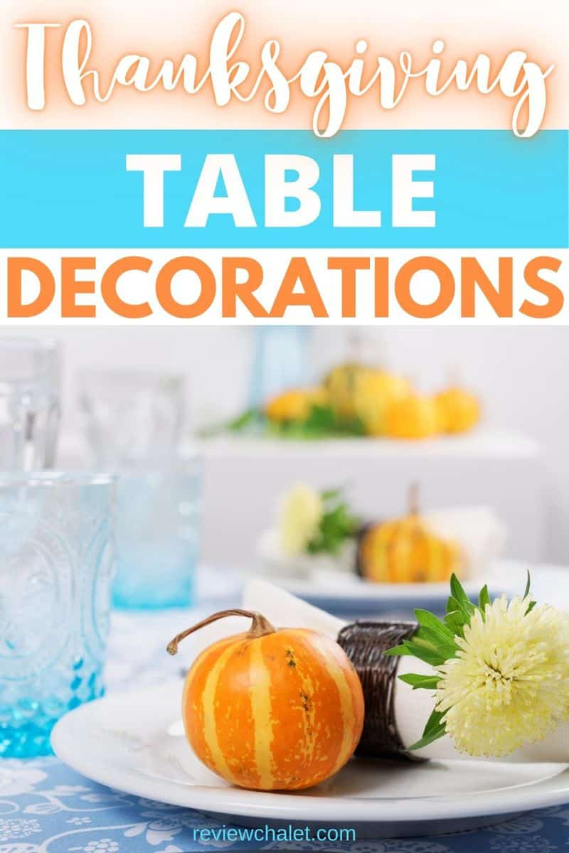 Table decorations for Thanksgiving dinner