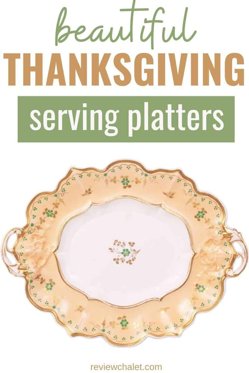 Beautiful Thanksgiving serving platters for your holiday dinner - Pinterest image